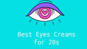 eye creams for 20s